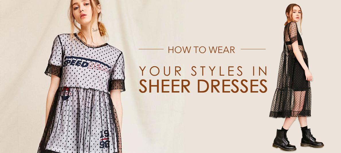 How To Wear Your Styles In Sheer Dresses